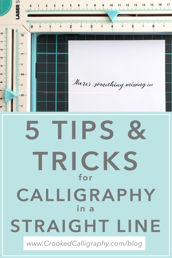 Five Of My Favorite Tips And Tools To Help You Write Calligraphy In A Straight Line Crookedcalligraphy Com Straight Lines Lettering Calligraphy For Beginners
