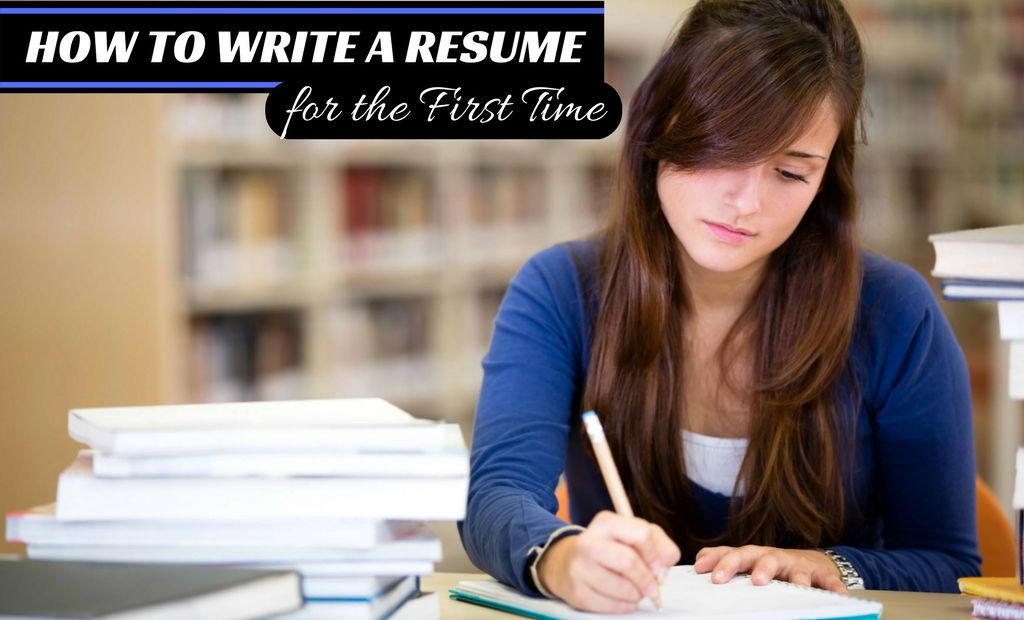 How To Write A Resume For The First Time How To Write A Resume For The First Time  Reference Guides For Job .