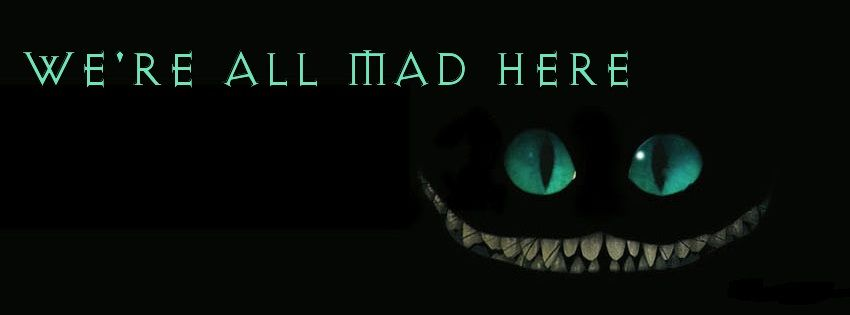 Cheshire Cat We Re All Mad Here Facebook Cover Picture Alice