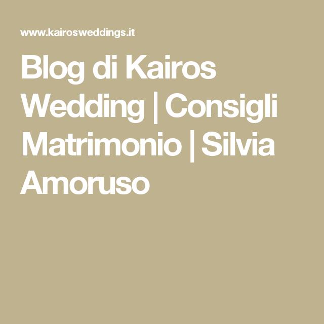 Blog di Kairos Wedding   Consigli Matrimonio   Silvia Amoruso