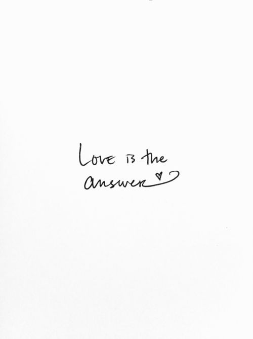 Love Is The Answer Quote Custom Love Is The Answer Sprüche Pinterest