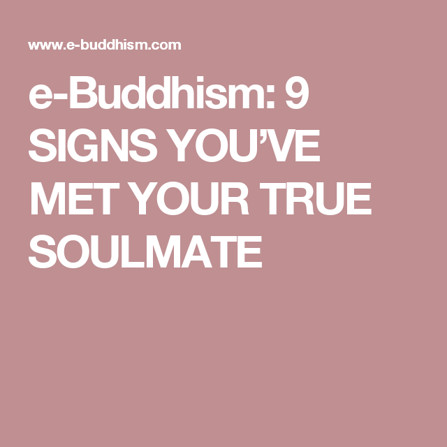 e-Buddhism: 9 SIGNS YOU\'VE MET YOUR TRUE SOULMATE | Buddhism ...