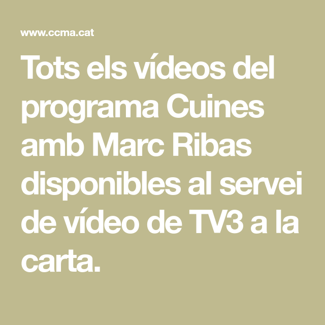 Tots Els Vídeos Del Programa Cuines Amb Marc Ribas Disponibles Al Servei De Vídeo De Tv3 A La Carta Cartas Recetas De Cocina Recetas