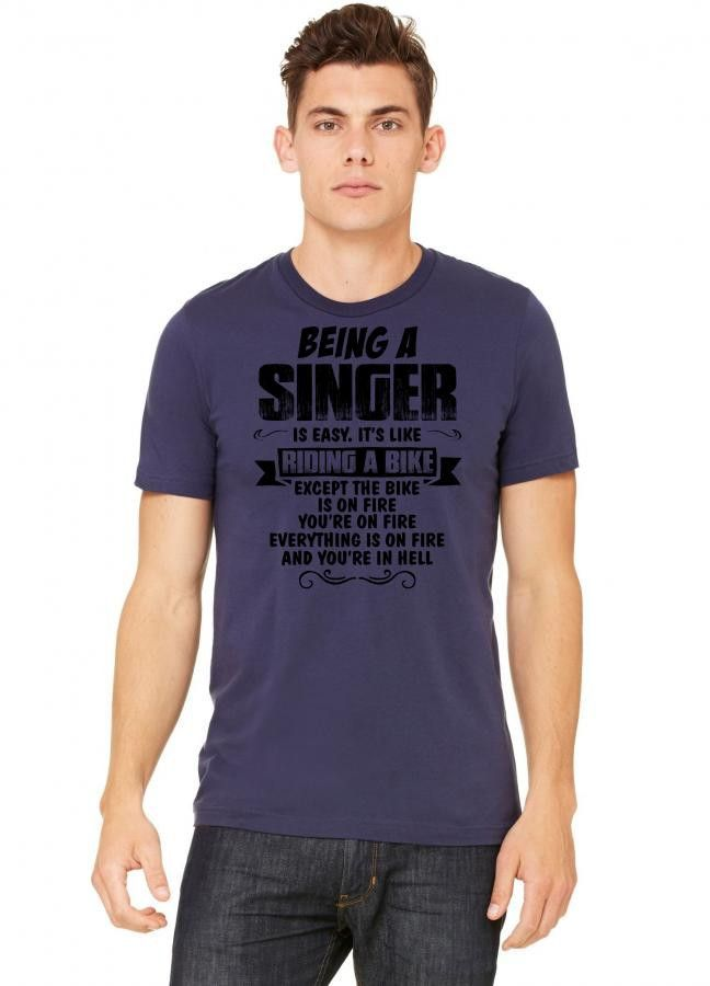 being a singer copy Tshirt