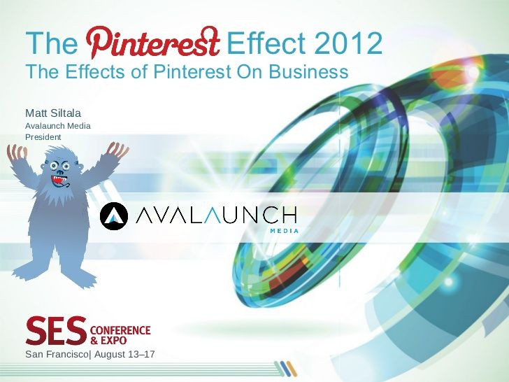 The Pinterest Effect - Awesome #SESSF presentation by @Matt_Siltala, Avalaunch Media, with case studies and tools.