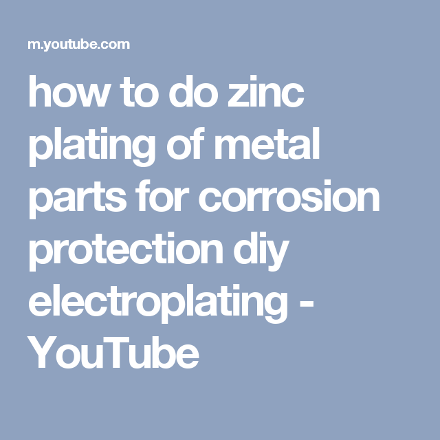 how to do zinc plating of metal parts for corrosion