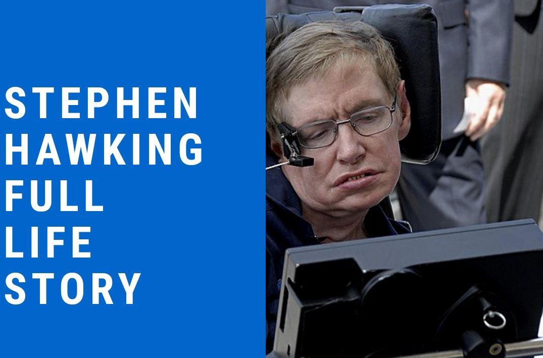 Stephen Hawking Full Life Story Stephen Hawking Biography Stephen Hawking Motivation Story Stephen Hawking Life Stories Life