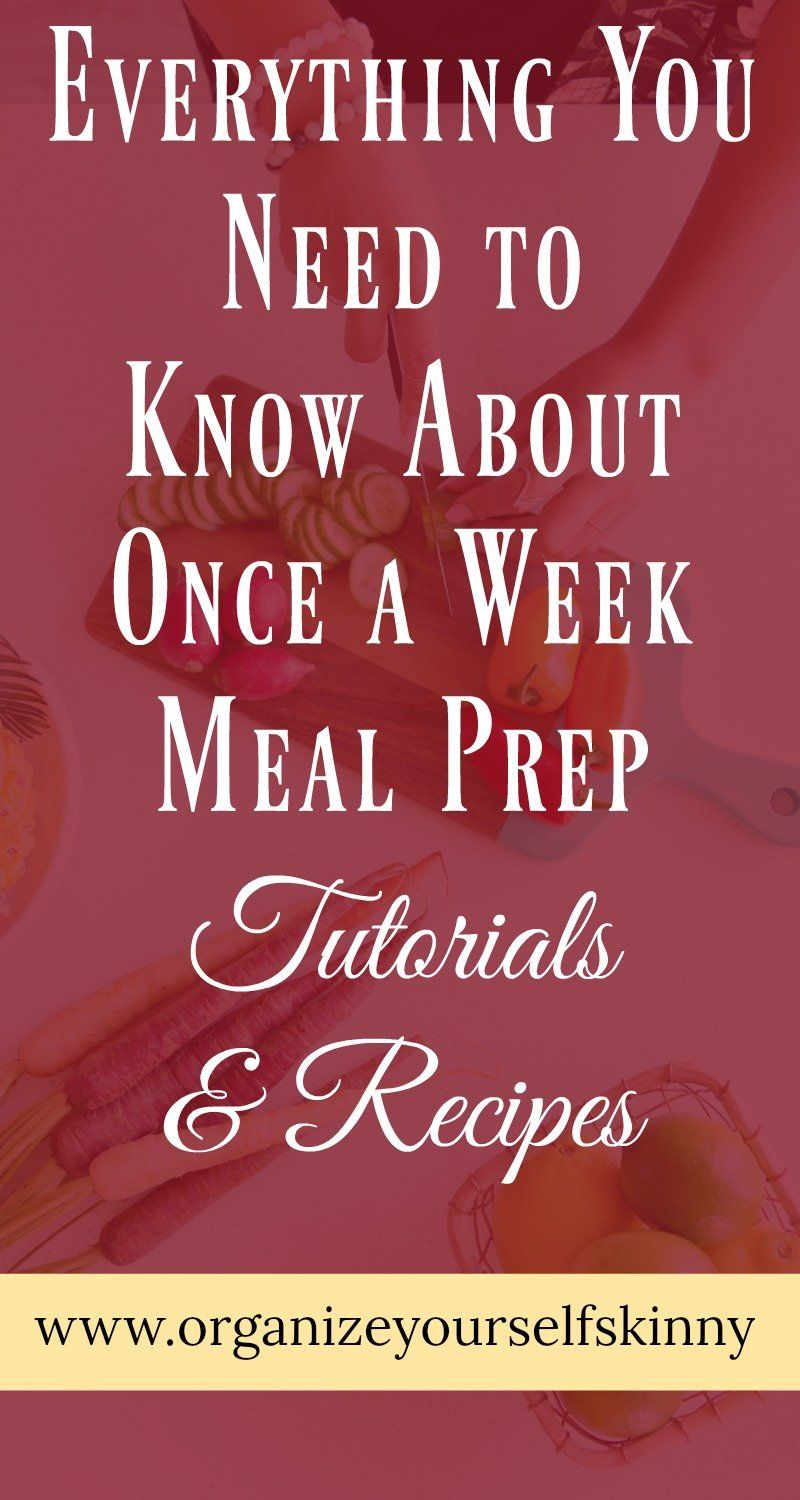 Meal Prep: Everything You Need to Know! - Organize