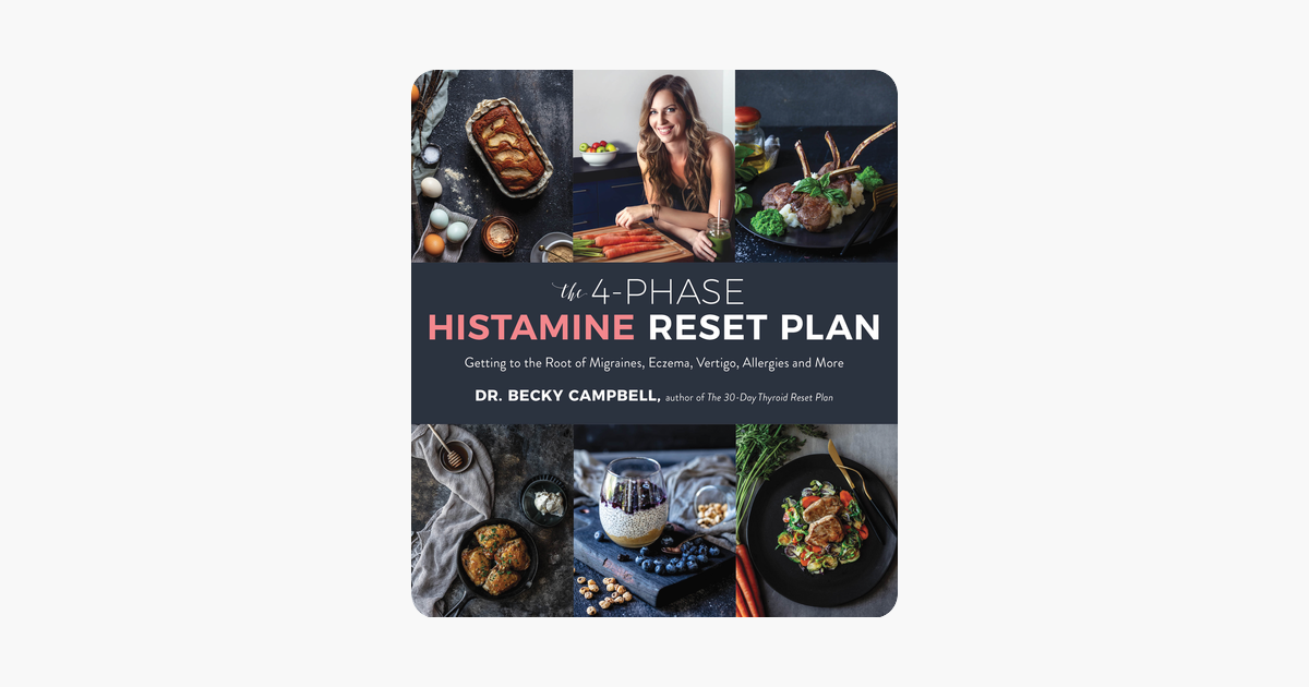 Specialdiet The 4 Phase Histamine Reset Plan Dr Becky Campbell The 4 Phase Histamine Reset Plan Dr Becky Campbell Wine Recipes Top Books Special Diets