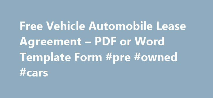 Free Vehicle Automobile Lease Agreement u2013 PDF or Word Template - sample car lease agreement