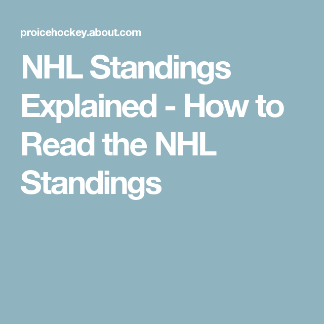 How To Read And Understand The Nhl Standings Sports Nhl