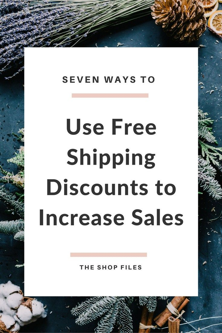 seven ways to use free shipping discounts to increase sales how to increase sales in your etsy shop or online store this holiday season