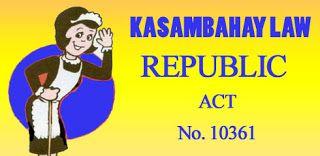 Kasambahay Law Full Content Of Republic Act No 10361 Acting Republic Content