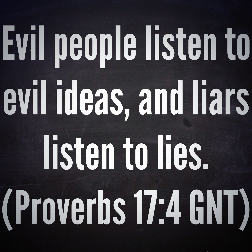 Quotes About Evil People Evil People Listen To Evil Ideas And Liars Listen To Lies