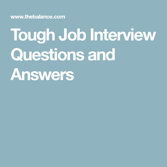 12 of the Toughest Interview Questions With Answers ...