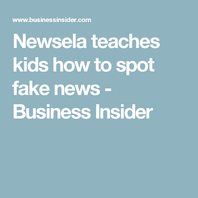 This education startup is teaching kids how to spot fake