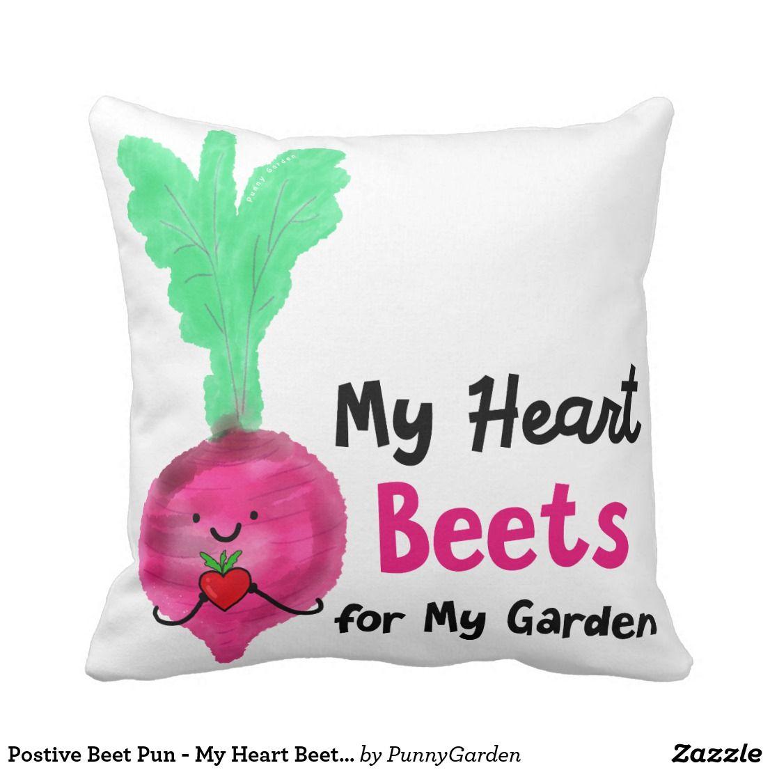 Postive Beet Pun - My Heart Beets for my Garden Throw Pillow