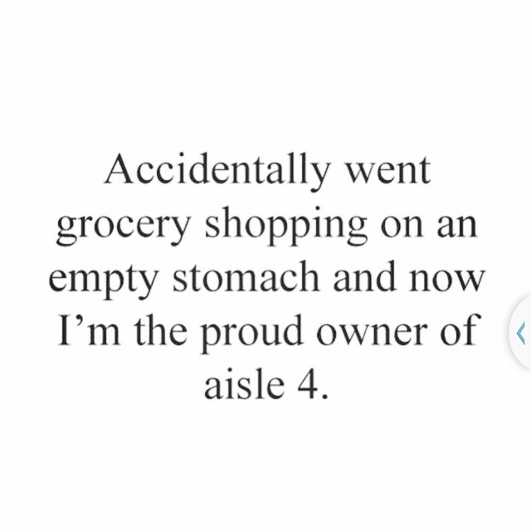 Went Grocery Shopping Hungry Funny Quotes Quote Jokes Lol