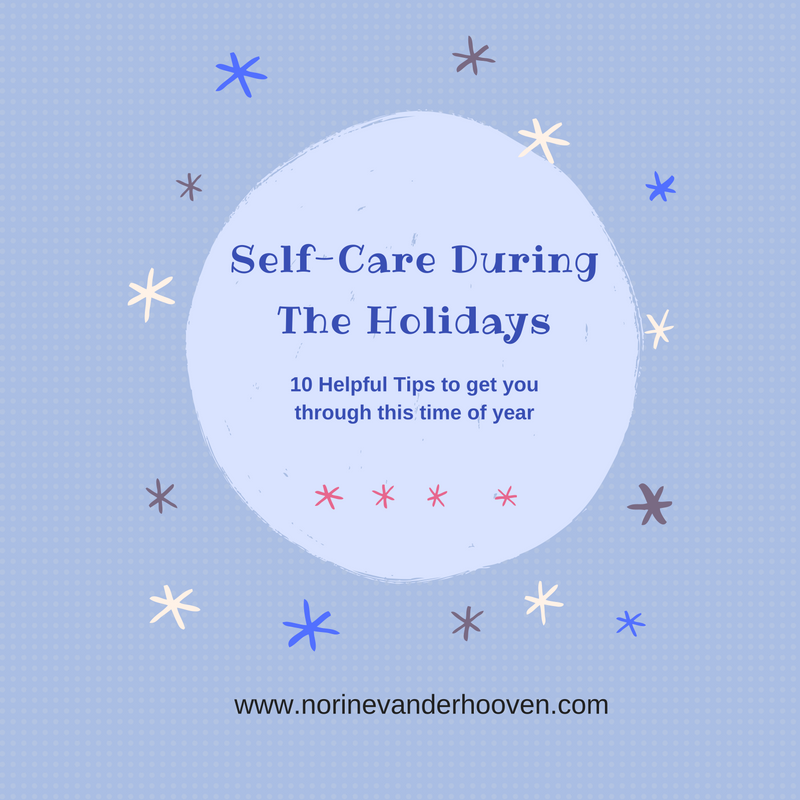 For some the holidays is a time of family and togetherness, for others it brings sadness and stress. These are some tips for self-care during the holidays.