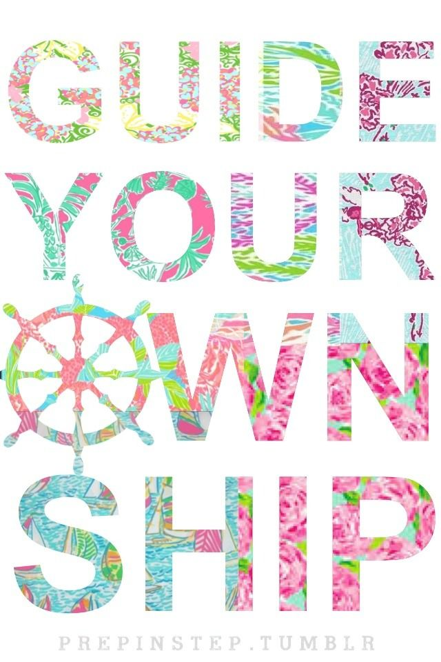 Guide Your Own Ship Preppy Pinterest Quotes Sayings And Words Enchanting Lilly Pulitzer Quotes