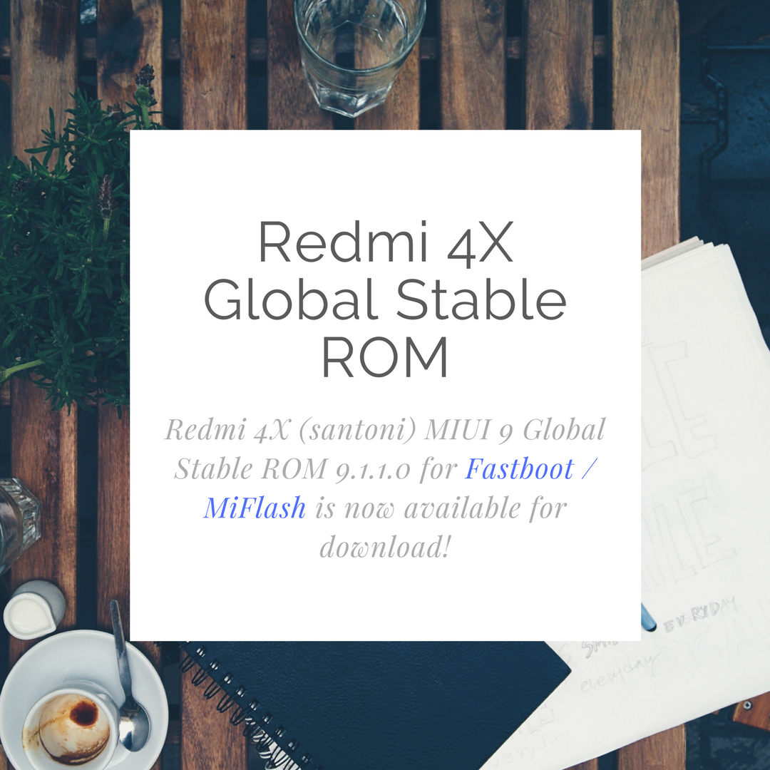 Redmi 4x Miui 9 Global Stable Rom 9 1 1 0 For Fastboot Miflash Is