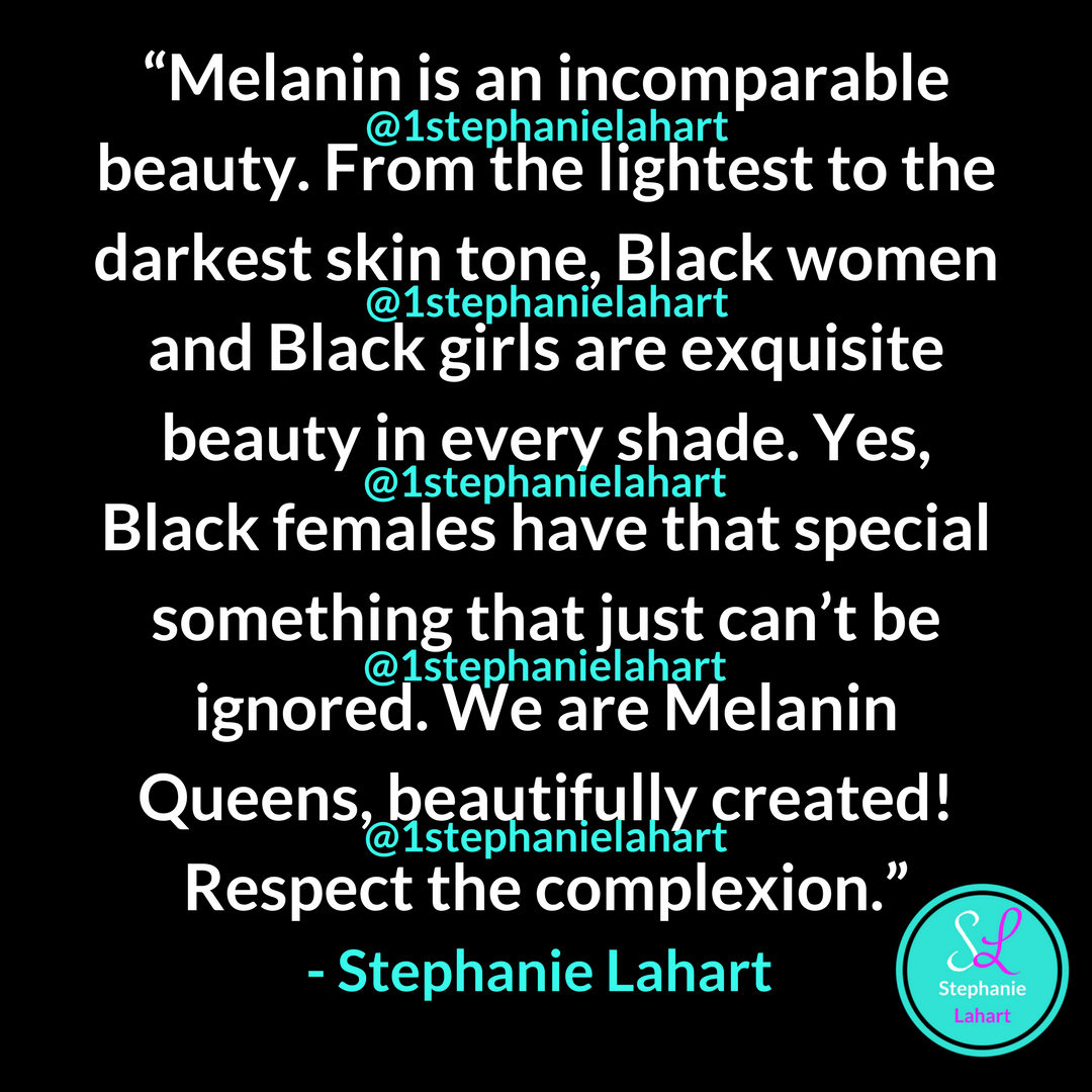 Melanin Beauty Quotes. Black women and Black girls are ...