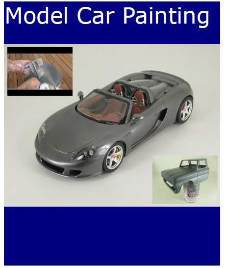 Model Car Tips Painting Scale Models Model Cars Building