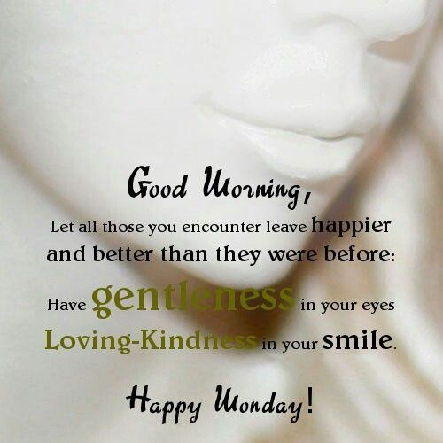 Inspirational Good Morning Happy Monday Quote Happy Monday Quotes Morning Inspirational Quotes Monday Morning Quotes
