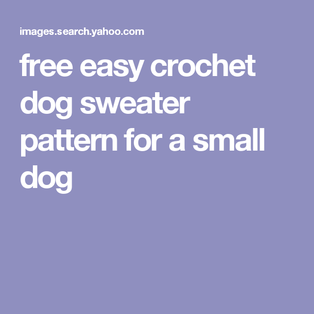 free easy crochet dog sweater pattern for a small dog