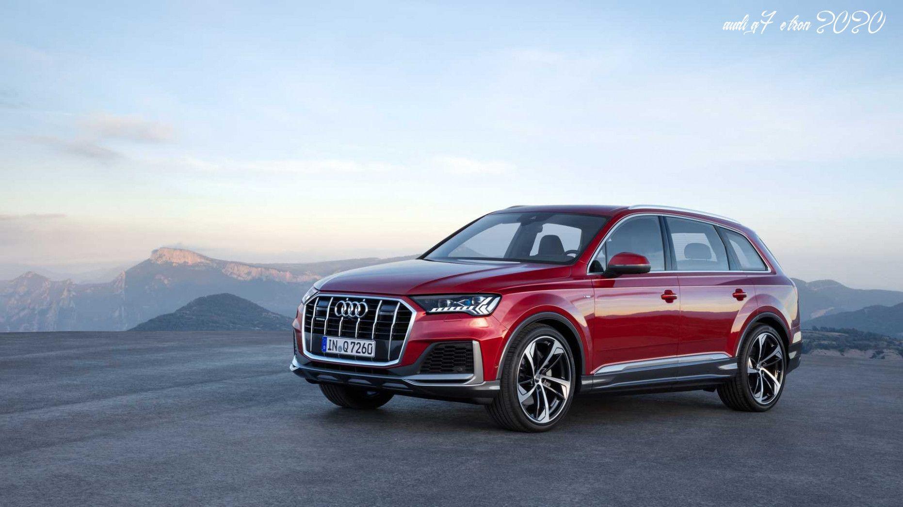 Audi Q7 E Tron 2020 Review And Release Date In 2020 Audi Q7 Audi New Audi Q7