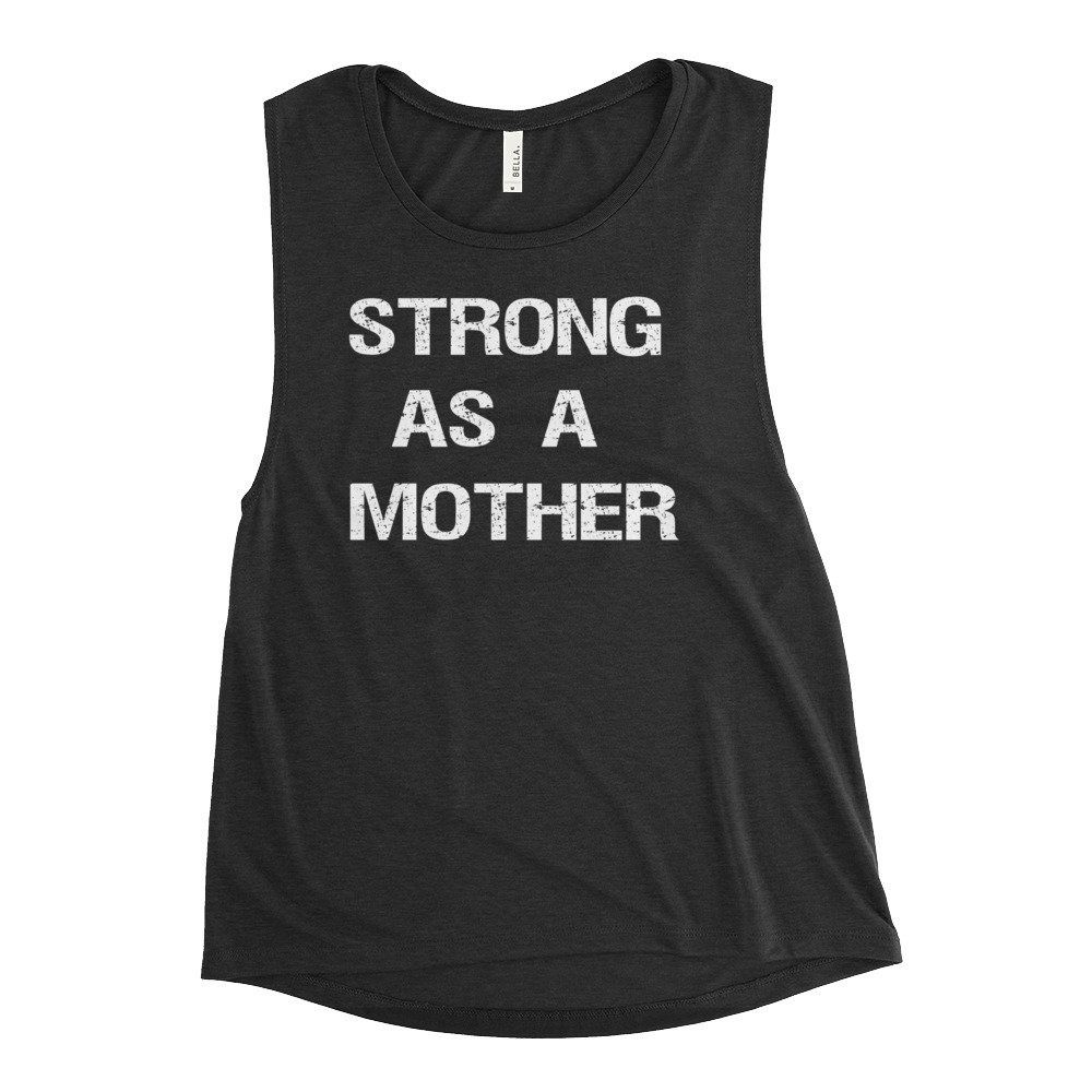 Muscle Tee Workout Shirt mom tanks Muscle Tank Strong as a Mother Tee Shirt