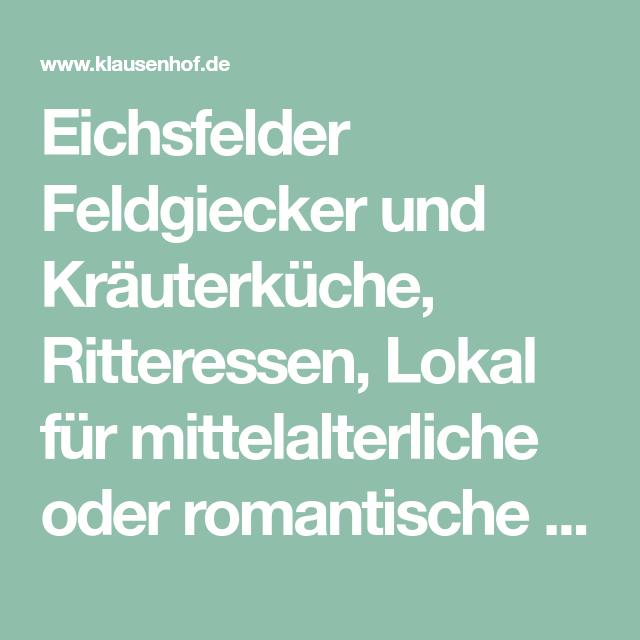 Eichsfelder Feldgiecker Und Krauterkuche Ritteressen Lokal Fur