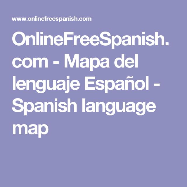 OnlineFreeSpanish.com - Mapa del lenguaje Español - Spanish language ...