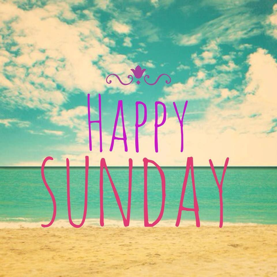 Happy Sunday Enjoy The Rest Of Your Weekend Happy Days Happy