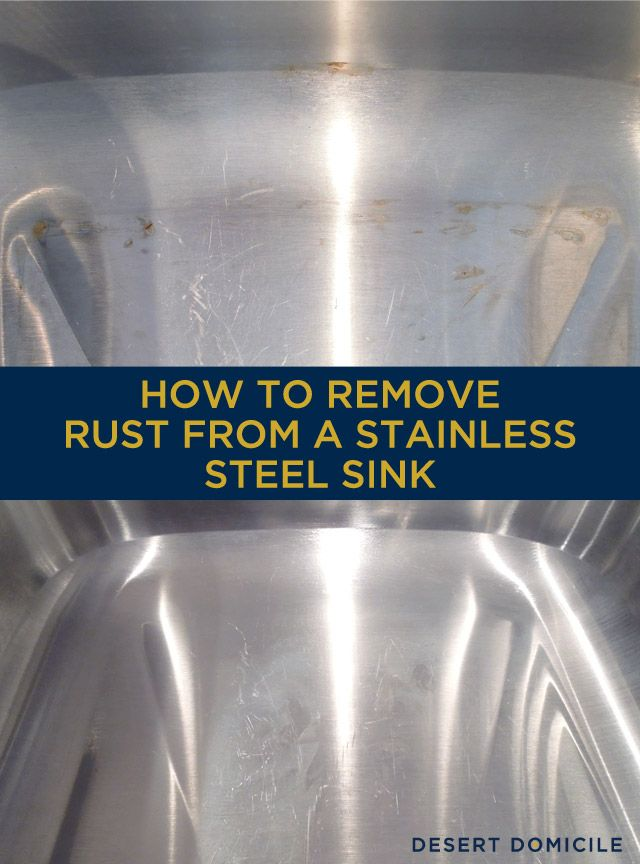 How To Remove Rust From A Stainless Steel Sink Desert Domicile