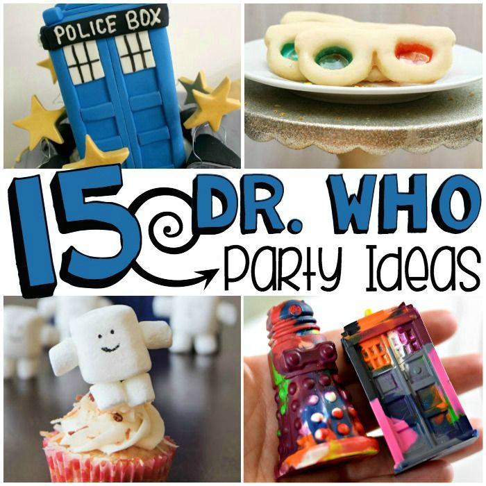 15 Doctor Who Party Ideas For Tweens Doctor Who Party Doctor Who Birthday Doctor Who Cakes