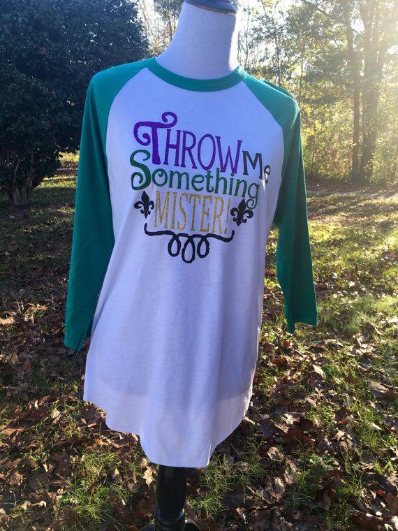 a71edd83d Glitter Mardi Gras throw me something mister Raglan Shirt | Mardi ...