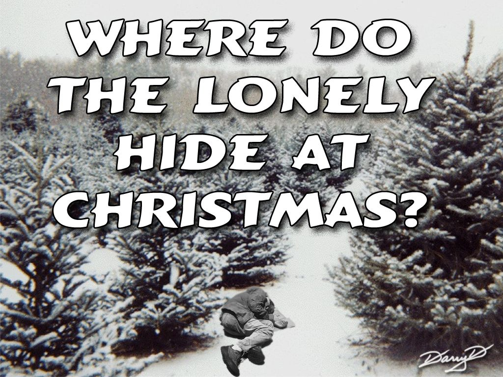 F923f22691e97da22f987e0f70c49519 Jpg 1024 768 Lonely Holidays Christmas Quotes Christmas Alone