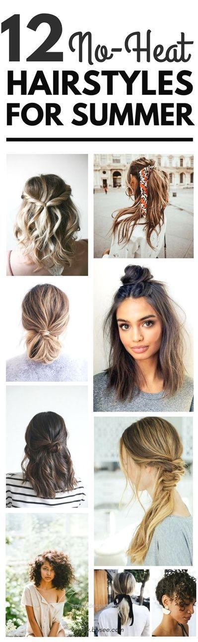 12 Easy No Heat Hairstyles For Spring and Summer #hairstyles #summerhairstyles #  #easy #ha #noheathair