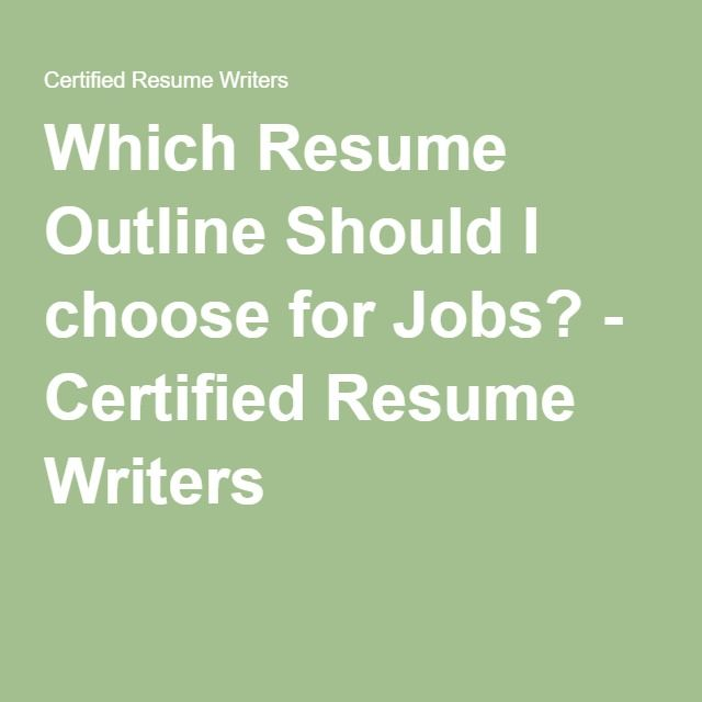 Which Resume Outline Should I choose for Jobs? - Certified Resume - outline of a resume