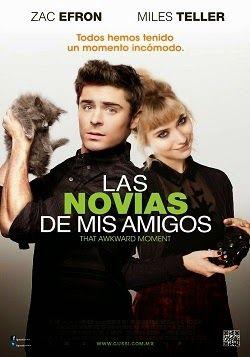 Las Novias De Mis Amigos Online Latino 2014 Vk That Awkward Moment Movie Romantic Comedy Movies Romantic Movies