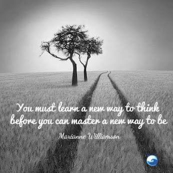 Precisas de aprender uma nova maneira de pensar, antes de poderes dominar uma nova maneira de Ser
