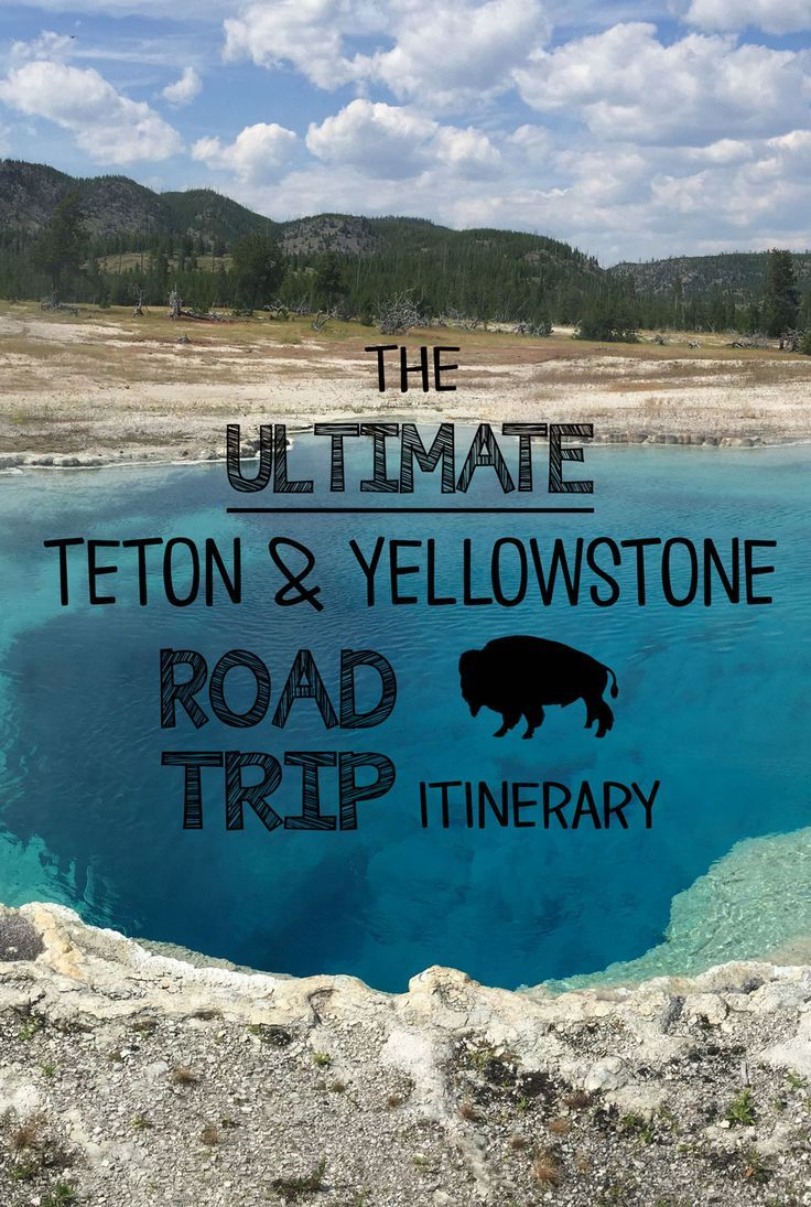 the ultimate 7 day teton and yellowstone road trip itinerary yellowstone national park and. Black Bedroom Furniture Sets. Home Design Ideas