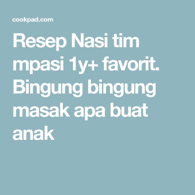 Resep Nasi Tim Mpasi 1y Oleh Wiwin Resep Resep Nasi Makanan