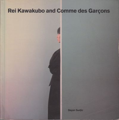 "/ Deyan Sudjic ""Rei Kawakubo and COMME des GARÇONS"", Rizzoli, 1990"