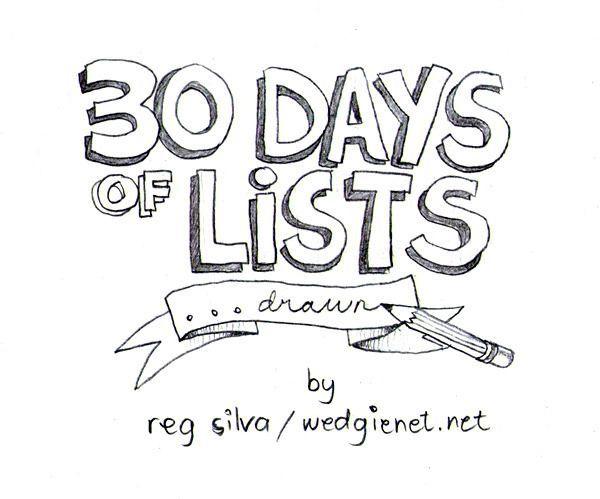 Demain, je commence à publier une nouvelle série de dessins: 30 Days Lists ... Drawn. Oui, oui, j'ai toujours l'inachevé / la ...