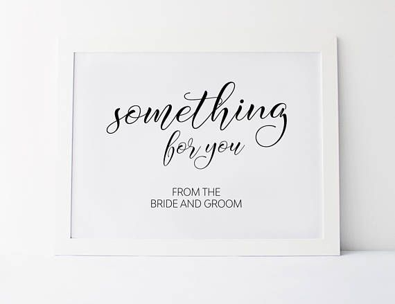 Something For You From The Bride And Groom, Wedding Signs, Wedding ...