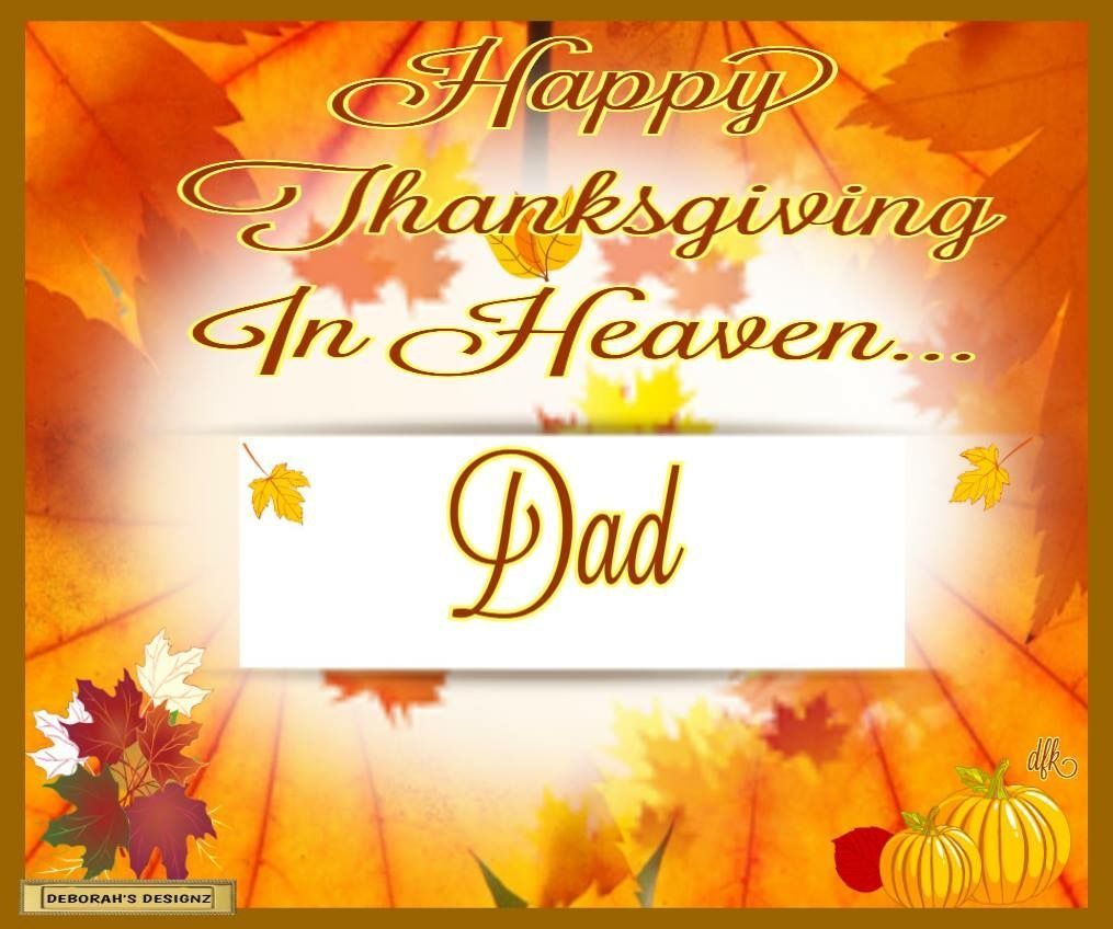 Happy Thanksgiving Dad | Dad in heaven, Dad in heaven quotes ...