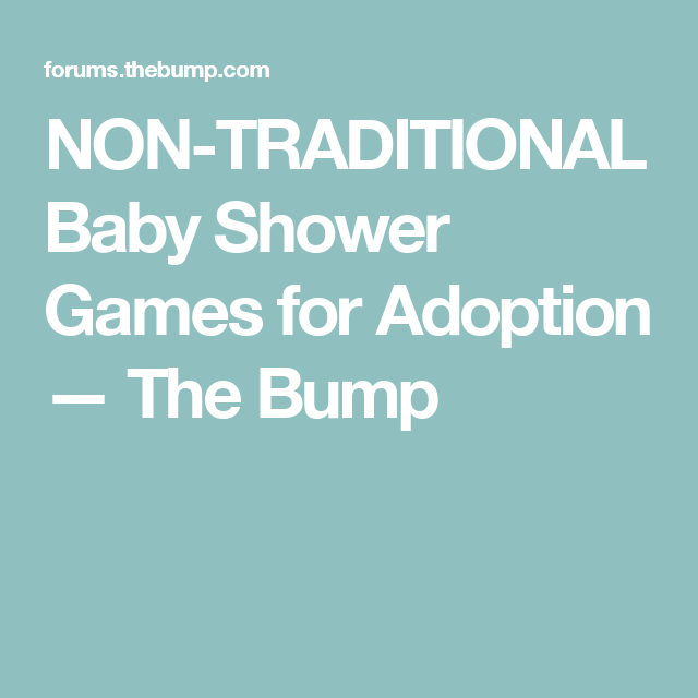 Non Traditional Baby Shower Games For Adoption In 2018 Games