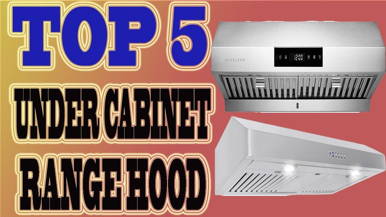 Best Under Cabinet Range Hood 2020 Top 5 Range Hoods Review Under Cabinet Range Hoods Range Hood Range Hoods